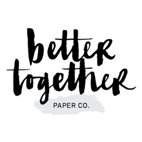Better Together Paper Co.