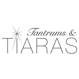 Tantrums and Tiaras