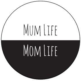 Mum Life - Mom Life