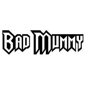 Bad Mummy