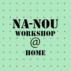 Na-Nou workshop at home