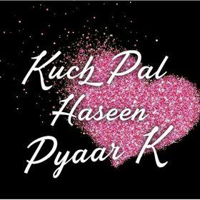 Kuch Pal Haseen Pyaar K