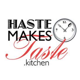 Haste Makes Taste