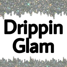 Drippin Glam