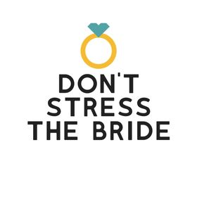 Don't Stress the Bride