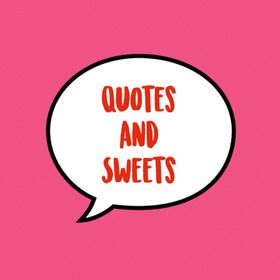 Quotes And Sweets