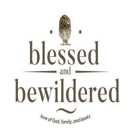 blessed and bewildered