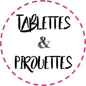 Tablettes & pirouettes