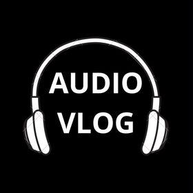 AUDIO VLOG - YOUTUBE CHANNEL