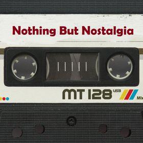 Nothing But Nostalgia