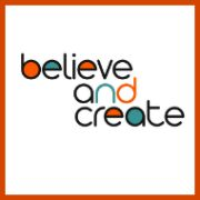 Believe And Create | Believe in Yourself & Create a Life You Love