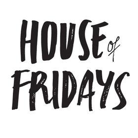 House of Fridays