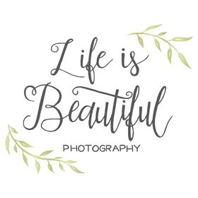 Life is Beautiful Photography