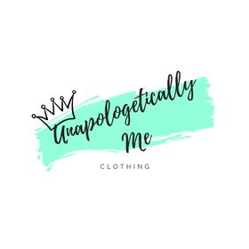 Unapologetically Me | Funny sayings | Sassy clothing