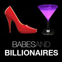 Babes and Billionaires