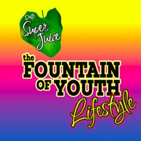 Super Juice - Fountain of Youth