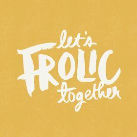 Let's Frolic Together