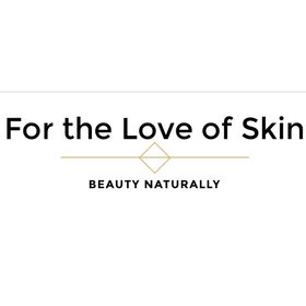 For The Love Of Skin