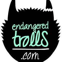 Endangered Trolls