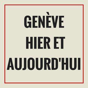 Genève hier et aujourdhui