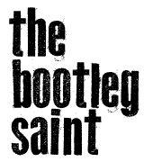 The Bootleg Saint