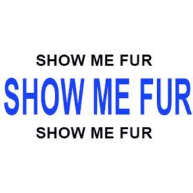 Show Me Fur