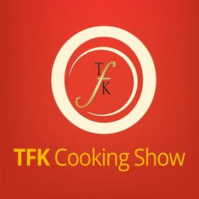 TFK Cooking Shows & Recipes