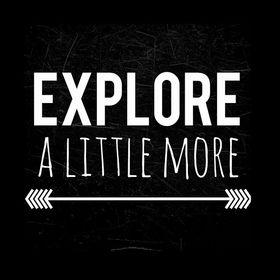 Explore a Little more
