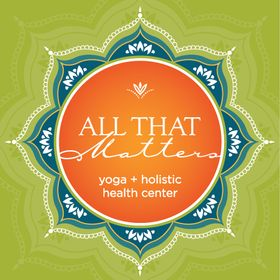 All That Matters Yoga and Holistic Health Center