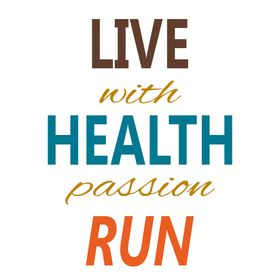 Live. Health. Run..all with passion!