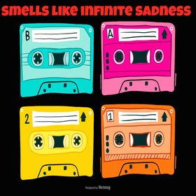 Smells Like Infinite Sadness