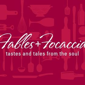 Fables and Focaccia