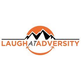 Laugh At Adversity | Inspirational + Motivational Tips