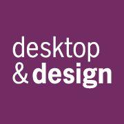 Desktop and Design