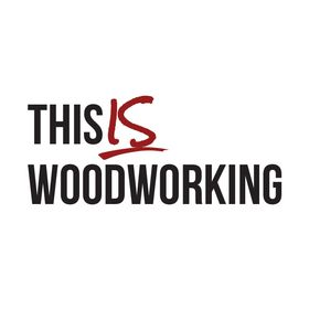 This Is Woodworking