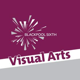 Blackpool Sixth Form Visual Arts Department