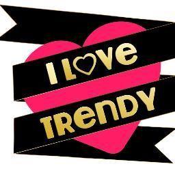I Love Trendy