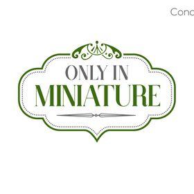 Only in Miniature | Fairy Gardens | Terrariums | Miniatures