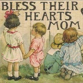Bless Their Hearts Mom / Nicole Henke