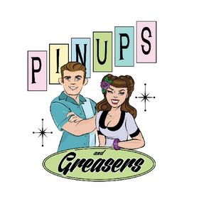 Pinups and Greasers