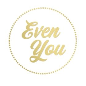 Even You