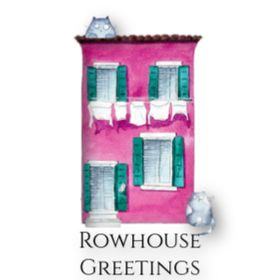 Rowhouse Greetings