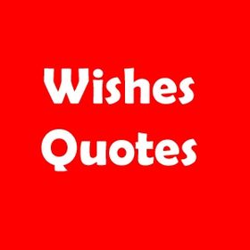 Wishes Quotes