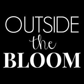 Outside the Bloom
