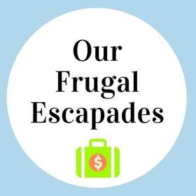 Our Frugal Escapades