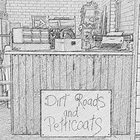 Dirt Roads & Petticoats