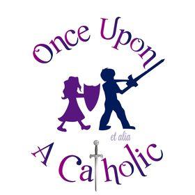 Once Upon A Catholic