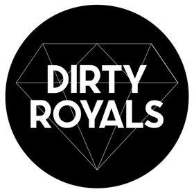 Dirty Royals