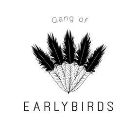 GANG OF EARLYBIRDS
