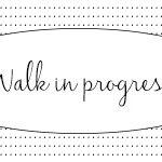 Walk in Progress